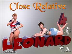 Pigking- Leonard Close Relative Part 4